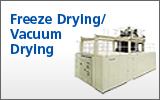 Freeze Drying/Vacuum Drying