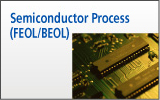 Semiconductor Process (FEOL/BEOL)